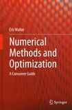 Eric Walter - Numerical Methods and Optimization - A Consumer Guide.