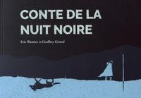 Eric Wantiez et Geoffrey Grimal - Conte de la nuit noire.