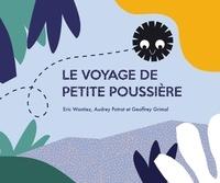 Eric Wantiez et Audrey Potrat - Le voyage de Petite Poussière.