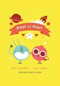 Eric Wantiez et Julie Gore - Pout et Pout.