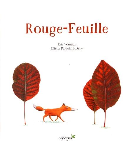 Eric Wantiez et Juliette Parachini-Deny - Rouge-Feuille.