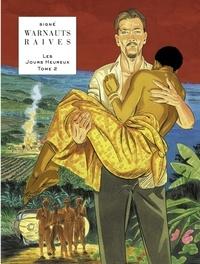 Eric Warnauts et  Raives - Les Jours Heureux Tome 2 : Nouvelle vague.