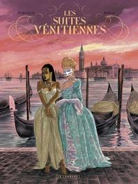 Eric Warnauts et  Raives - Les Suites vénitiennes Intégrale 1 : .