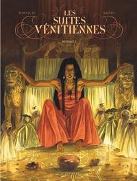 Eric Warnauts et  Raives - Les Suites vénitiennes Intégrale 2 : .