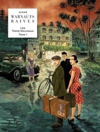Eric Warnauts et Guy Raives - Les Temps Nouveaux Tome 1 : Le retour.