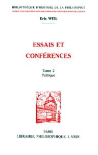 Eric Weil - ESSAIS ET CONFERENCES. - Tome 2, Politique.