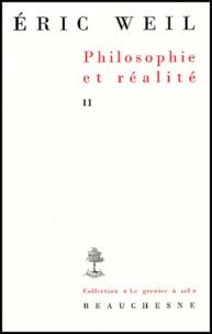 Eric Weil - Philosophie et réalité - Tome 2, Inédits suivis de Le cas Heidegger.