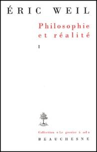 Eric Weil - Philosophie et réalité - Tome 1, Essais et conférences.