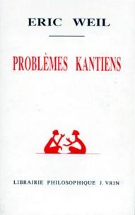 Eric Weil - PROBLEMES KANTIENS. - 2ème édition.