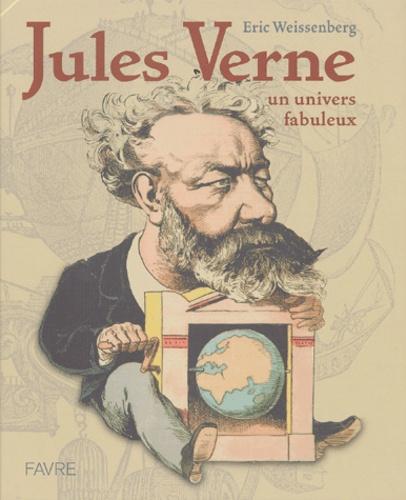 Eric Weissenberg - Jules Verne - Un univers fabuleux.