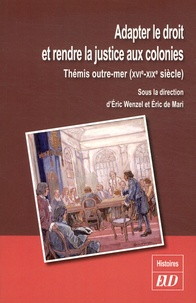 Adapter le droit et rendre la justice aux colonies - Thémis outre-mer (XVIe-XIXe siècle).pdf