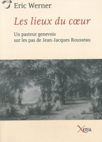 Eric Werner - Les lieux du coeur.