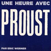 Eric Werner - Une heure avec Proust.