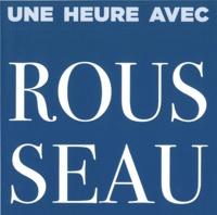 Eric Werner et Jan Marejko - Une heure avec Rousseau.