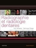 Eric Whaites et Nicholas Drage - Radiographie et radiologie dentaires.