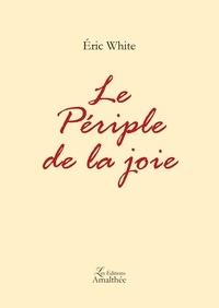 Eric White - Le périple de la joie.