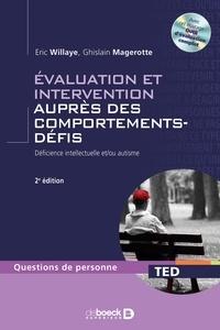 Eric Willaye et Ghislain Magerotte - Evaluation et intervention auprès des comportements-défis - Déficience intellectuelle et/ou autisme. 1 Cédérom
