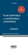 Eric Williot - Plan comptable des entreprises d'assurance commenté - Liste et fonctionnement des comptes.