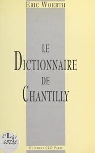 Eric Woerth - Le dictionnaire de Chantilly.
