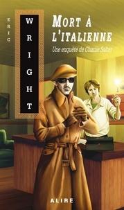 Eric Wright - Mort à l'italienne - Une enquête de Charlie Salter.