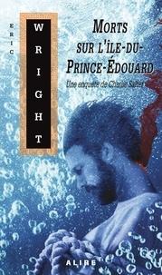 Eric Wright - Morts sur l'Ile-du-Prince-Edouard.