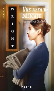 Eric Wright - Une affaire délicate - Une enquête de Charlie Salter.