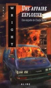 Eric Wright - Une affaire explosive.