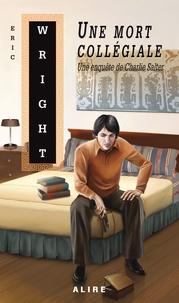 Eric Wright - Une mort collégiale - Une enquête de Charlie Salter.