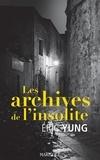 Eric Yung - Les Archives de l'insolite.