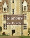 Eric Yvard - Manoirs et maisons des champs du Perche.