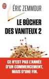 Eric Zemmour - Le bûcher des vaniteux - Tome 2.