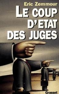 Eric Zemmour - Le coup d'Etat des juges.
