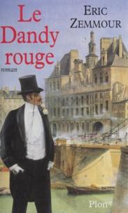 Eric Zemmour - Le dandy rouge.