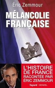 Eric Zemmour - Mélancolie française.