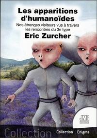 Eric Zurcher - Les humanoïdes - Nos étranges visiteurs vus à travers les rencontres du 3e type.