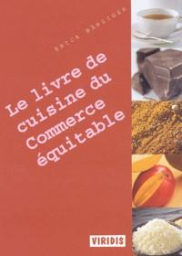Erica Bänziger - Le livre de cuisine du Commerce équitable.
