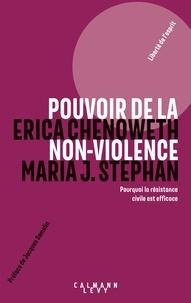Erica Chenoweth et Maria J. Stephan - Pouvoir de la non-violence - Pourquoi la résistance civile est efficace.