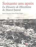 Erica Deuber Ziegler - Soixante ans après - Le Désastre de Hiroshima de Marcel Junod. 1 CD audio
