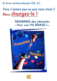 Erica Guilane-Nachez - TRIOMPHEZ des obstacles ! - et prenez (enfin) RENDEZ-VOUS avec UNE VIE RÉUSSIE….