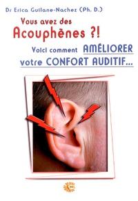Erica Guilane-Nachez - Vous avez des acouphènes ?! - Voici comment améliorer votre confort auditif....