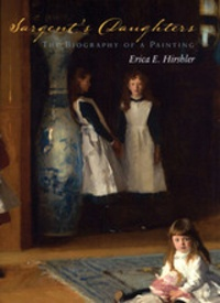 Erica Hirshler - Sargent's daughters - The Biography of a Painting.