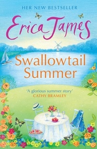 Erica James - Swallowtail Summer - This summer escape to the country with this bestselling story of love and friendship.