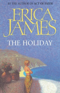 Erica James - The holiday.