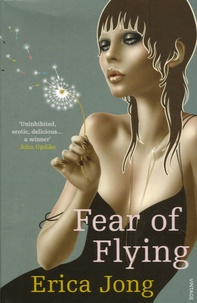 Erica Jong - Fear of Flying.