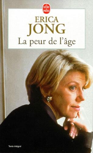 Erica Jong - LA PEUR DE L'AGE. - Ne craignons pas nos 50 ans.