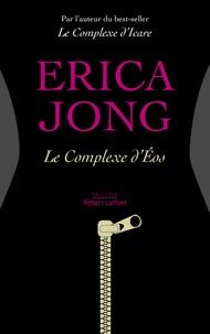 Erica Jong - Le complexe d'Eos.