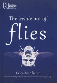 Erica McAlister - The Inside Out of Flies.