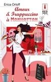 Erica Orloff - Amour et Frappuccino à Manhattan.