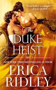 Erica Ridley - The Duke Heist.