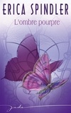 Erica Spindler - L'ombre pourpre.
